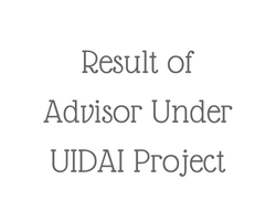 Result of Avisor Under UIDAI Project